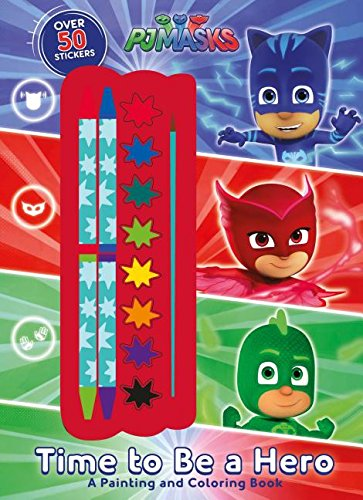 Pj Masks Time to Be a Hero: A Painting and Coloring Book ...