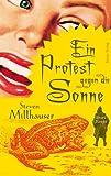 Ein Protest gegen die Sonne: Short Storys 1986-2008