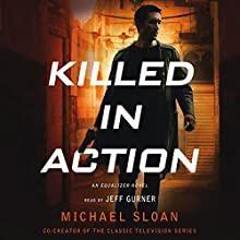 Killed in Action: An Equalizer Novel Audiobook by Michael Sloan Narrated by Jeff Gurner