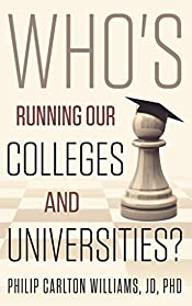 Who's Running Our Colleges and Universities?: The Cast of Characters in Higher Education (The Plight of Higher Education in the United States Book 1)