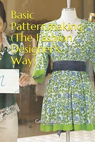Basic Patternmaking (The Fashion Designer's Way) (Volume)