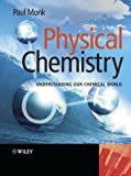 img - for Physical Chemistry: Understanding our Chemical World Paperback - May 21, 2004 book / textbook / text book