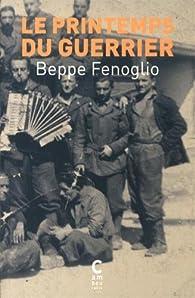 Le printemps du guerrier par Beppe Fenoglio