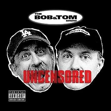 Bob Tom Uncensored Amazoncom Music