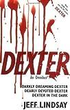 download ebook dexter: an omnibus: darkly dreaming dexter, dearly devoted dexter, dexter in the dark by lindsay, jeff (2008) pdf epub