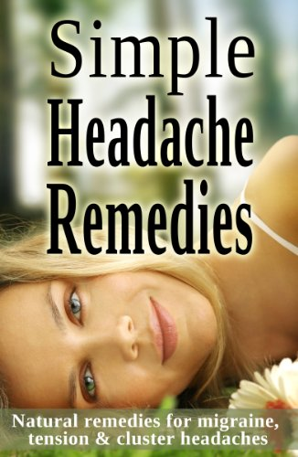- Simple Headache Remedies - Natural remedies for migraine, tension & cluster headaches