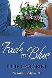 Fade to Blue (An Otter Bay Novel Book 3)
