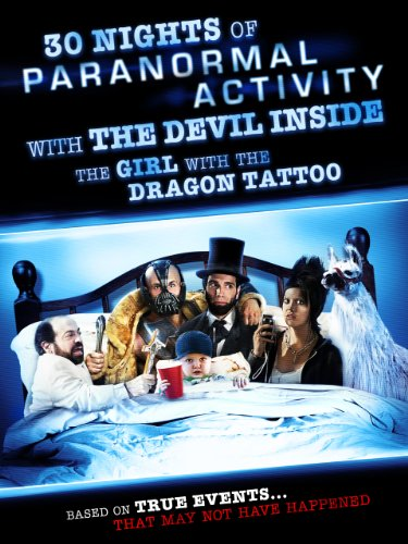 Devil Girl (30 Nights Of Paranormal Activity With The Devil Inside The Girl With The Dragon Tattoo)