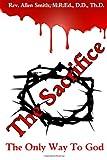 The Sacrifice, Rev. Allen Smith, 1493679732
