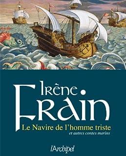 Le navire de l'homme triste : et autres contes marins, Frain, Irène