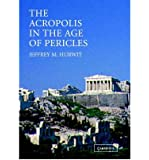 Acropolis in the Age of Pericles (04) by Hurwit, Jeffrey M [Paperback (2004)]