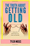 Best Books   Sos - The Truth About Getting Old: Over 40 And Review