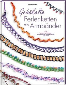 Gehäkelte Ketten Und Armbänder Amazonde Denise Hoerner Bücher