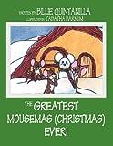 The Greatest Mousemas Ever!, Billie Quintanilla, 1462652360