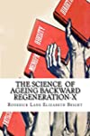 The Science  of Ageing Backward: ReGe...