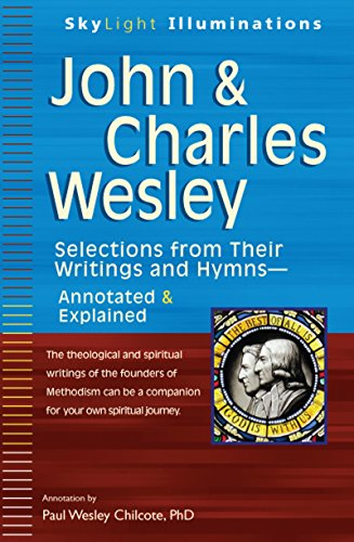 John & Charles Wesley: Selections from Their Writings and Hymns―Annotated & Explained (SkyLight Illuminations)