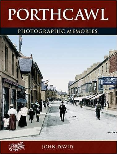Porthcawl: Photographic Memories by John David (2011-12-01)