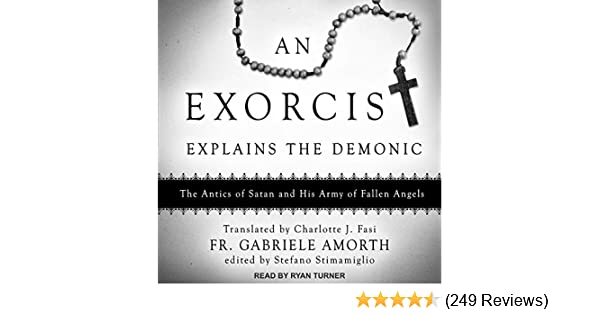 Amazon An Exorcist Explains The Demonic The Antics Of Satan