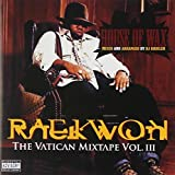 The Vatican Mixtape Vol.3: House of Wax/Parental Advisory by Raekwon (2007-08-06)