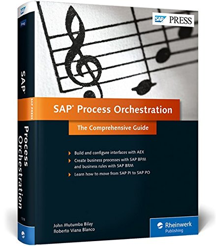 Download SAP Process Orchestration: The Comprehensive Guide (First Edition) (SAP PRESS) ebook