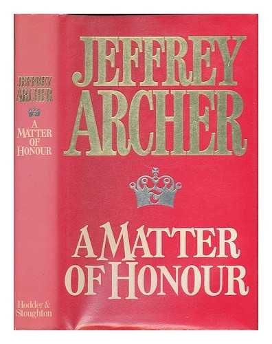 A matter of honour / Jeffrey Archer