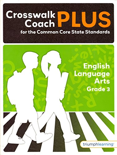 Crosswalk Coach PLUS Grade 3 ELA with Answer Key - 2014