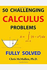 50 Challenging Calculus Problems (Fully Solved) Paperback