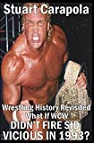 Wrestling History Revisited: What If WCW Didnt Fire Sid Vicious In 1993?