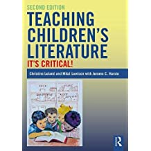 Teaching Children's Literature 2nd edition: It's Critical!