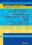 Sterbehilfe und medizinisch-assistierter Suizid: Materialien und Unterrichtsentwürfe (Calwer Materialien / Modelle für den Religionsunterricht. Anregungen und Kopiervorlagen)