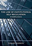 img - for The Law of Institutional Self-Regulation (Compliance) book / textbook / text book