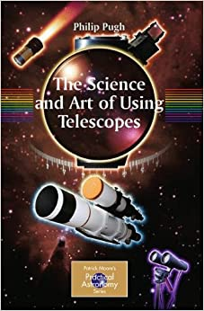 Book The Science and Art of Using Telescopes (The Patrick Moore Practical Astronomy Series)