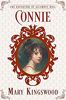 Connie (The Daughters of Allamont Hall Book 3) (English Edition) por [Kingswood, Mary]