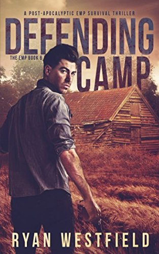 Download Defending Camp: A Post-Apocalyptic EMP Survival Thriller (The EMP) pdf epub