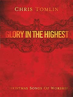 Chris Tomlin - Glory In The Highest: Christmas Songs Of Worship - P/v/g