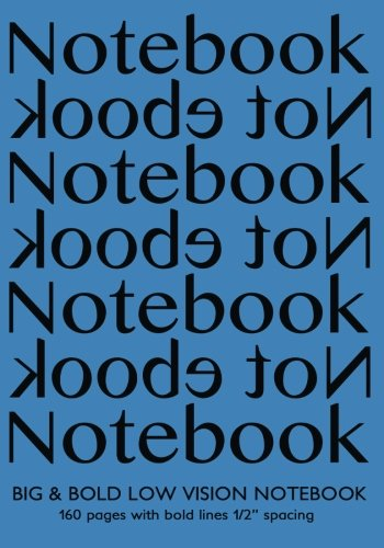 """Download Big & Bold Low Vision Notebook 160 Pages with Bold Lines 1 Inch Spacing: Notebook Not Ebook 7""""x10"""" with blue cover, distinct, thick lines offering ... impaired for handwriting, composition, notes PDF"""