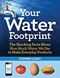 img - for Your Water Footprint: The Shocking Facts About How Much Water We Use to Make Everyday Products book / textbook / text book