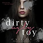 Dirty Ugly Toy | K Webster