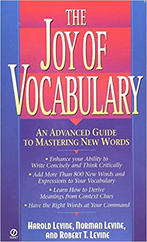 The Joy Of Vocabulary An Advanced Guide To