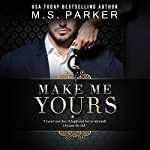 Make Me Yours: The Billionaire's Sub, Volume 2 | M. S. Parker