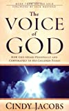 VOICE OF GOD THE: How God Speaks Personally and Corporately to His Children Today