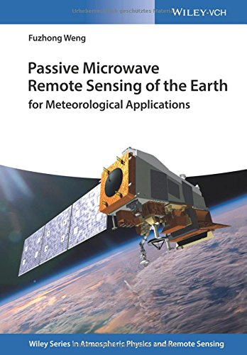 [EBOOK] Passive Microwave Remote Sensing of the Earth: for Meteorological Applications (Wiley Series in Atmo [D.O.C]