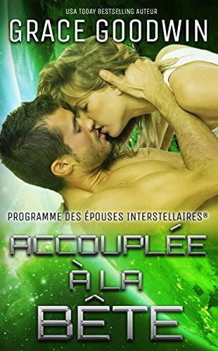 Accouplée à la bête (Programme des Épouses Interstellaires t. 6) (French Edition)