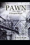 Pawn: a Greypine Novel, Steven Beadle, 1491067136