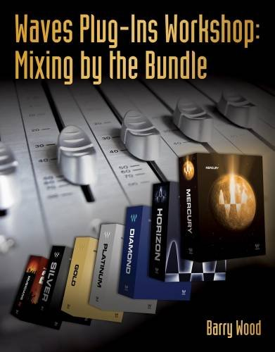 Waves Plug-Ins Workshop: Mixing by the B - General Plug Ins Shopping Results