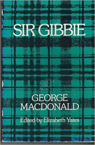 Laden Sie das Buch von Google Books online herunter Sir Gibbie by George MacDonald 080520637X PDF