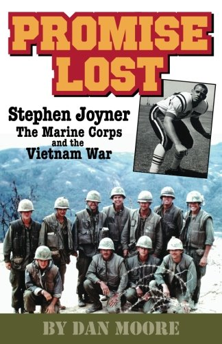 Promise Lost: Stephen Joyner, The Marine Corps, And The Vietnam War