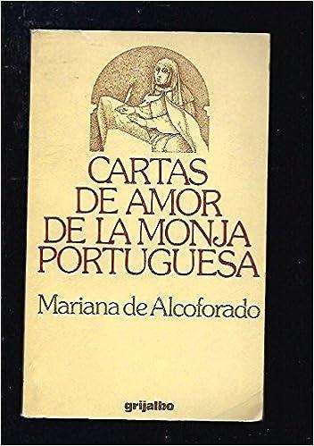 Cartas de amor de la monja portuguesa: MARIANA ALCOFORADO ...