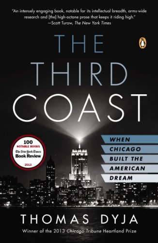 The Third Coast: When Chicago Built the American Dream