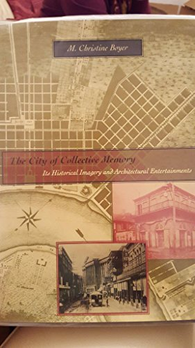 The City of Collective Memory: Its Historical Imagery and Architectural Entertainments
